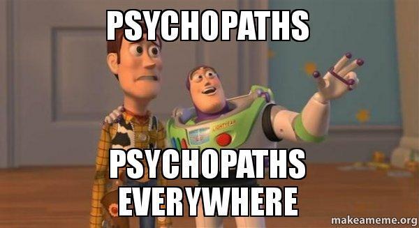 psychopaths-psychopaths-everywhere